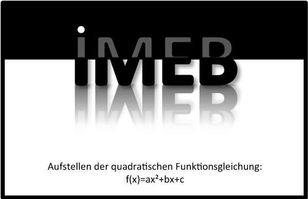 Verallgemeinerung bei Funktionen und Gleichungen - Aufstellen der quadratischen Funktionsgleichung: f(x)=ax²+bx+c
