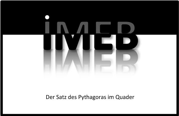 Beziehungen in geometrischen Figuren - Der Satz des Pythagoras im Quader