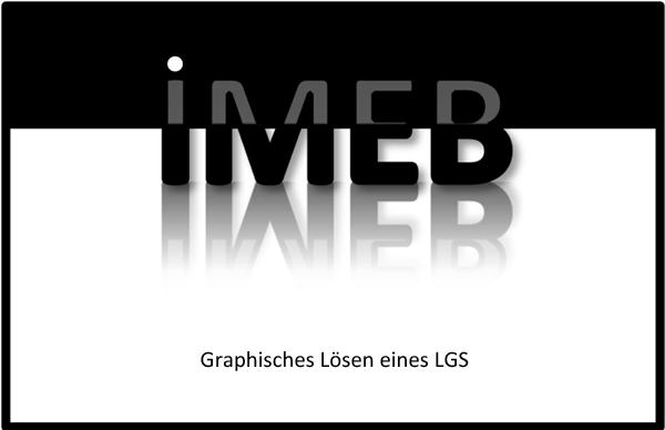 Systeme linearer Gleichungen - Graphisches Lösen eines linearen Gleichungssystems (LGS)