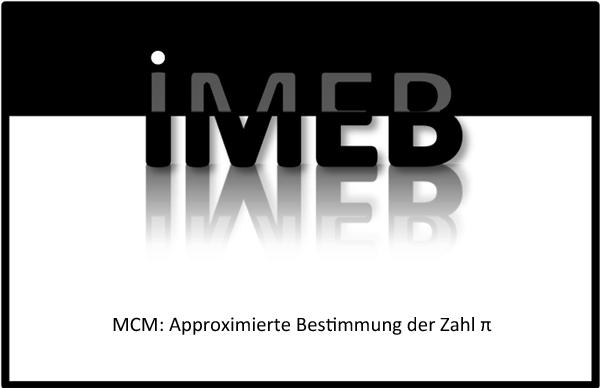Wahrscheinlichkeiten bestimmen durch Simulieren - MCM: Approximierte Bestimmung der Zahl π