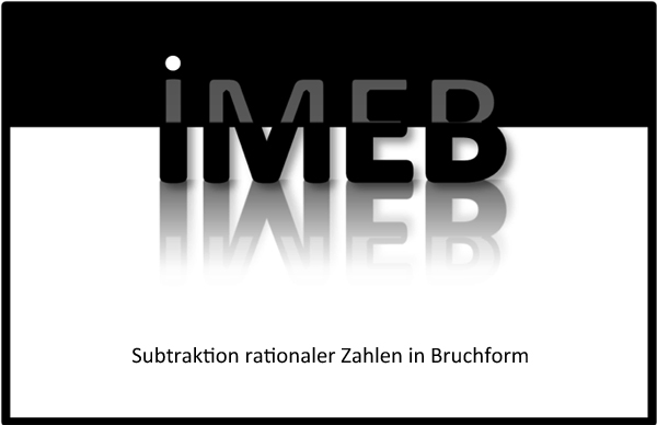 Rationale Zahlen addieren und subtrahieren - Subtraktion rationaler Zahlen in Bruchform